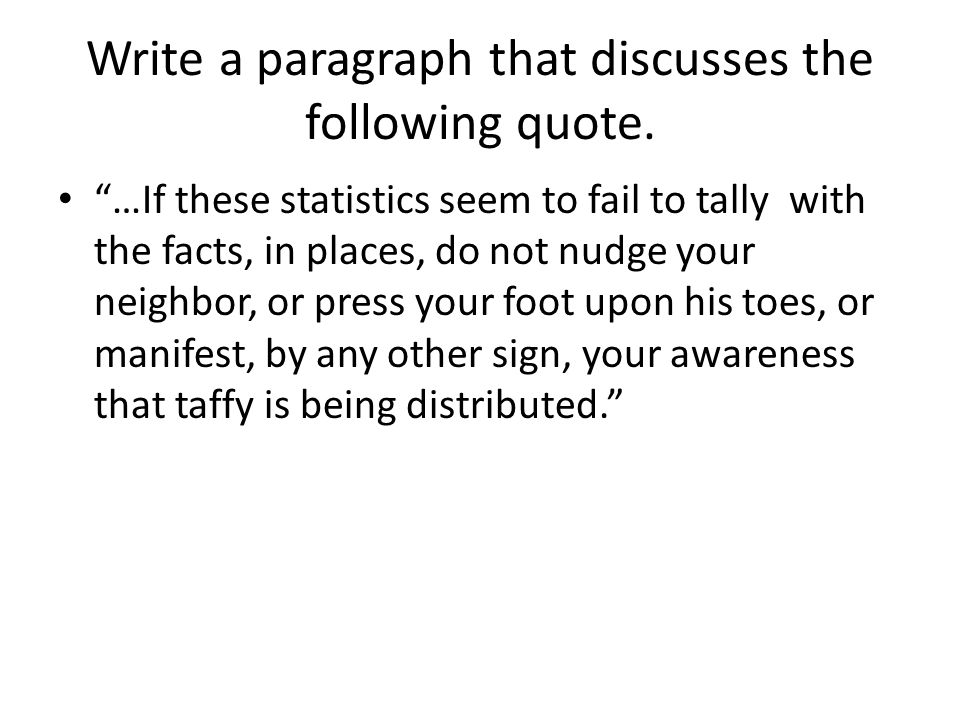 Write a paragraph that discusses the following quote.