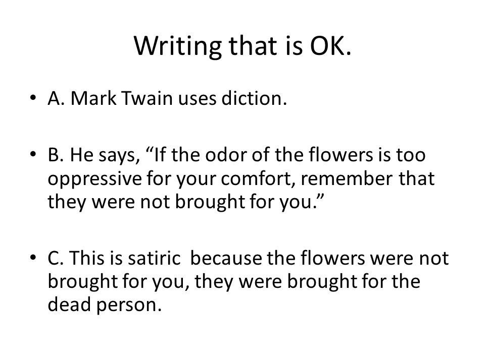 "in ""at a funeral"" mark twain pokes fun at the social norms  a mark twain uses diction"