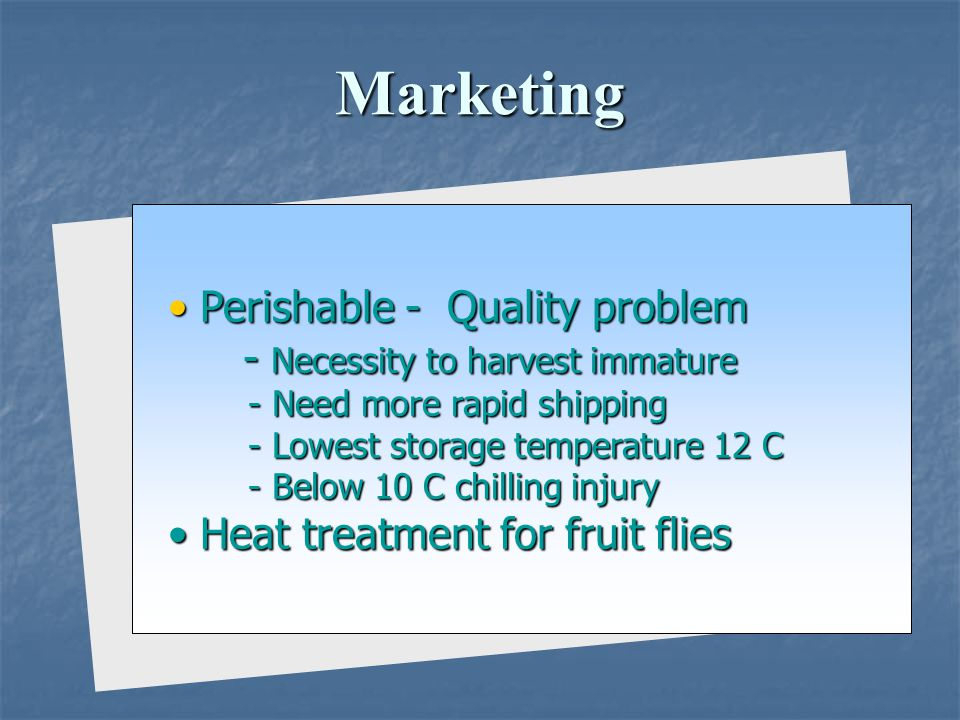 Marketing Perishable - Quality problem - Necessity to harvest immature
