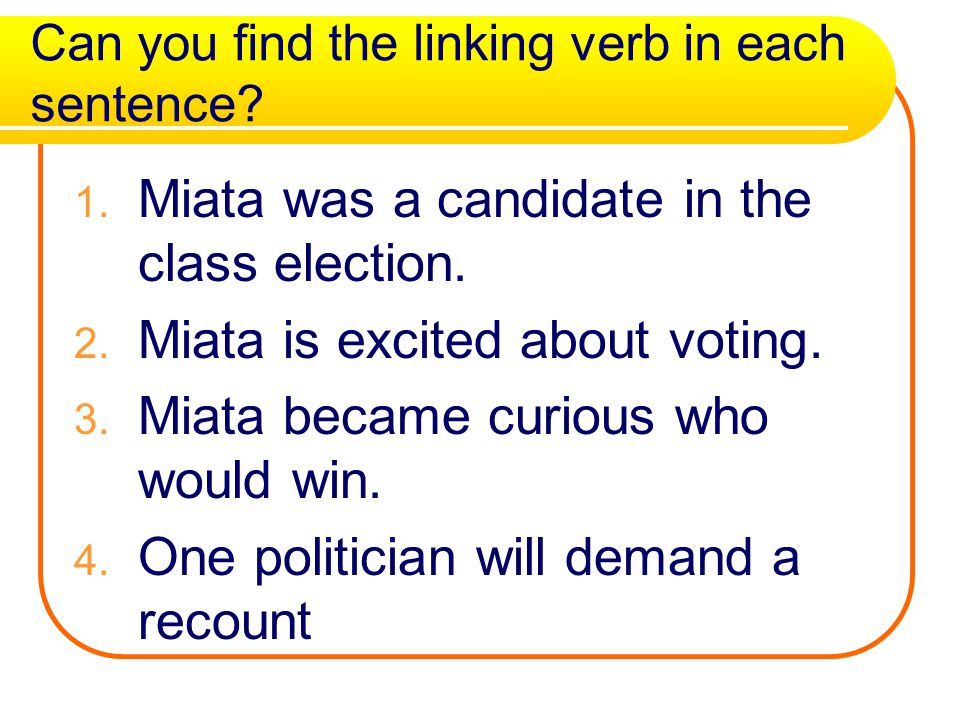 Can you find the linking verb in each sentence