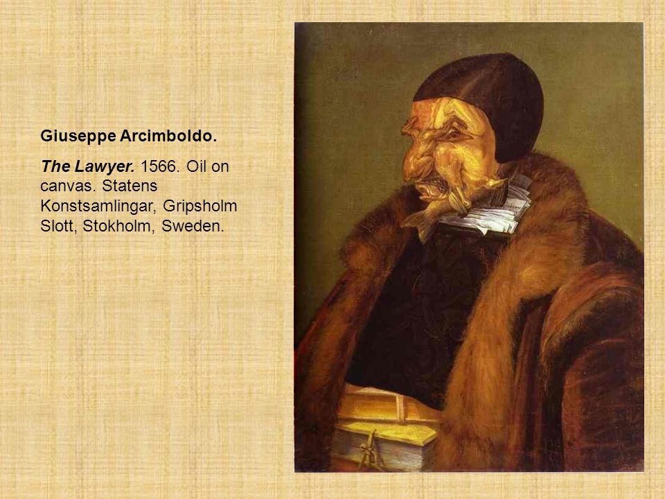 The Lawyer Giuseppe Arcimboldo.