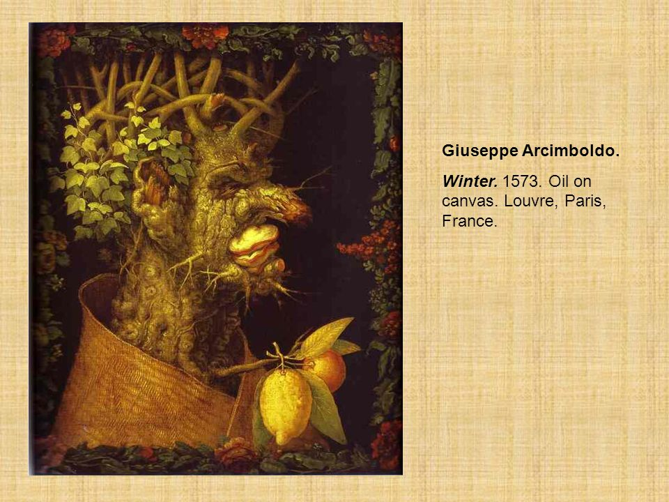 Giuseppe Arcimboldo. Winter. 1573. Oil on canvas. Louvre, Paris, France.