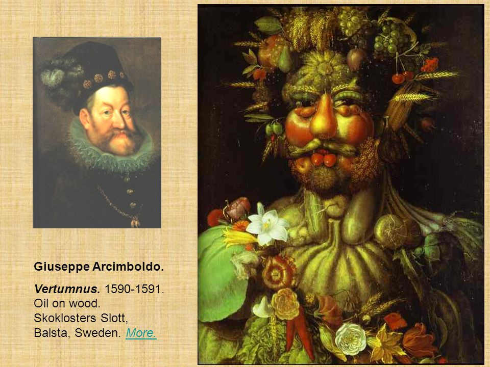 Vertumnus was particularly appreciated by everyone, especially by Rudolph himself. It is a head-and-shoulder portrait of the Emperor, showing him in the form of Vertumnus, the ancient Roman god of vegetation and transformation. Rudolph consists entirely of magnificent fruits, flowers and vegetables. Delighted with these paintings, Rudolph II awarded Arcimboldo one of his highest orders in 1592. Next year on 11 July 1593 the painter died.