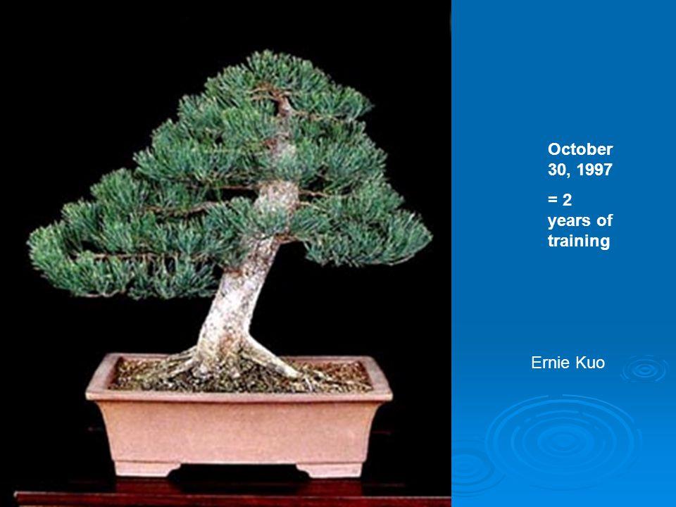 October 30, 1997 = 2 years of training Ernie Kuo