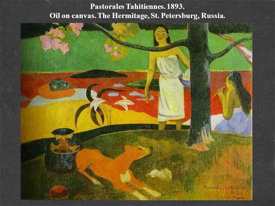 Pastorales Tahitiennes. 1893. Oil on canvas. The Hermitage, St