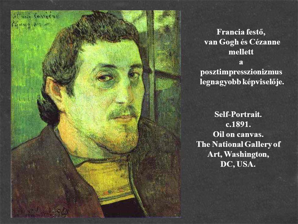 Francia festő, van Gogh és Cézanne mellett a posztimpresszionizmus legnagyobb képviselője.
