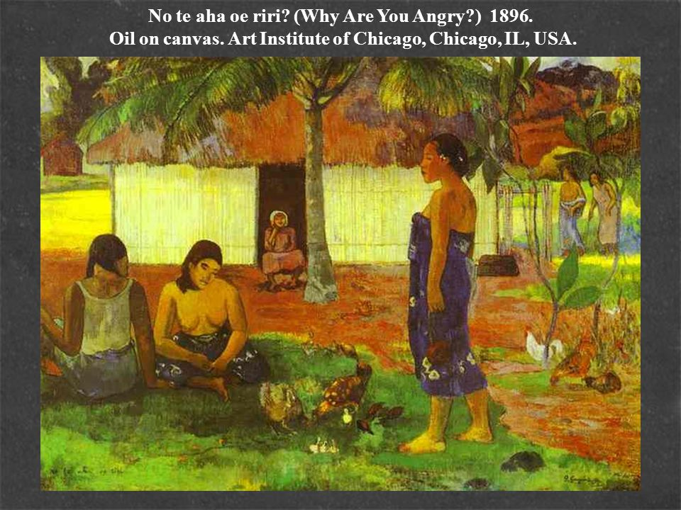 No te aha oe riri. (Why Are You Angry. ) 1896. Oil on canvas