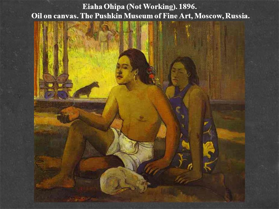 Eiaha Ohipa (Not Working). 1896. Oil on canvas