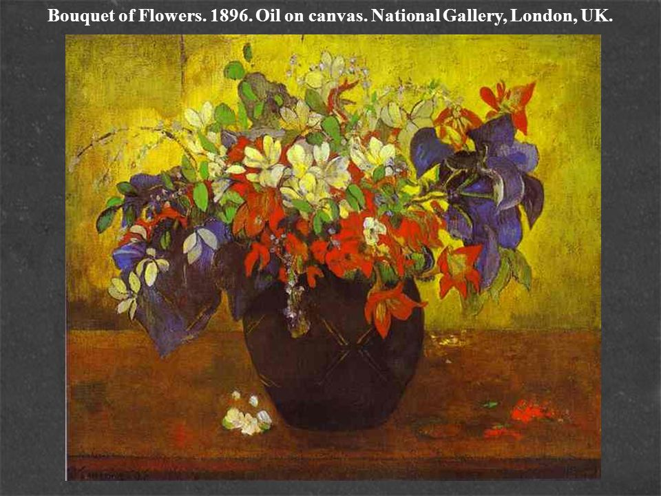 Bouquet of Flowers. 1896. Oil on canvas. National Gallery, London, UK.