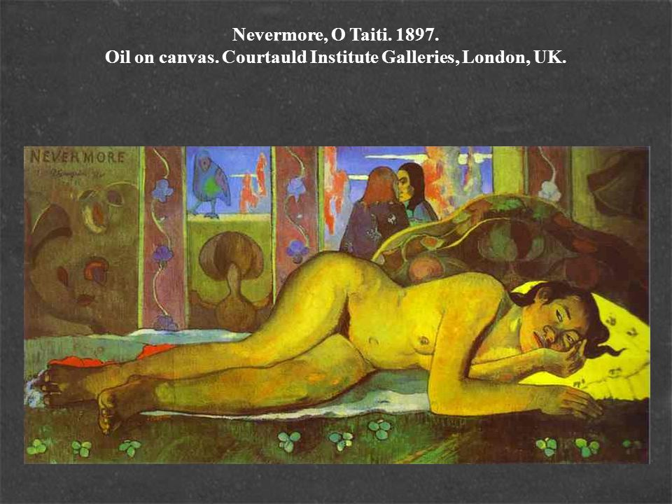 Nevermore, O Taiti. 1897. Oil on canvas