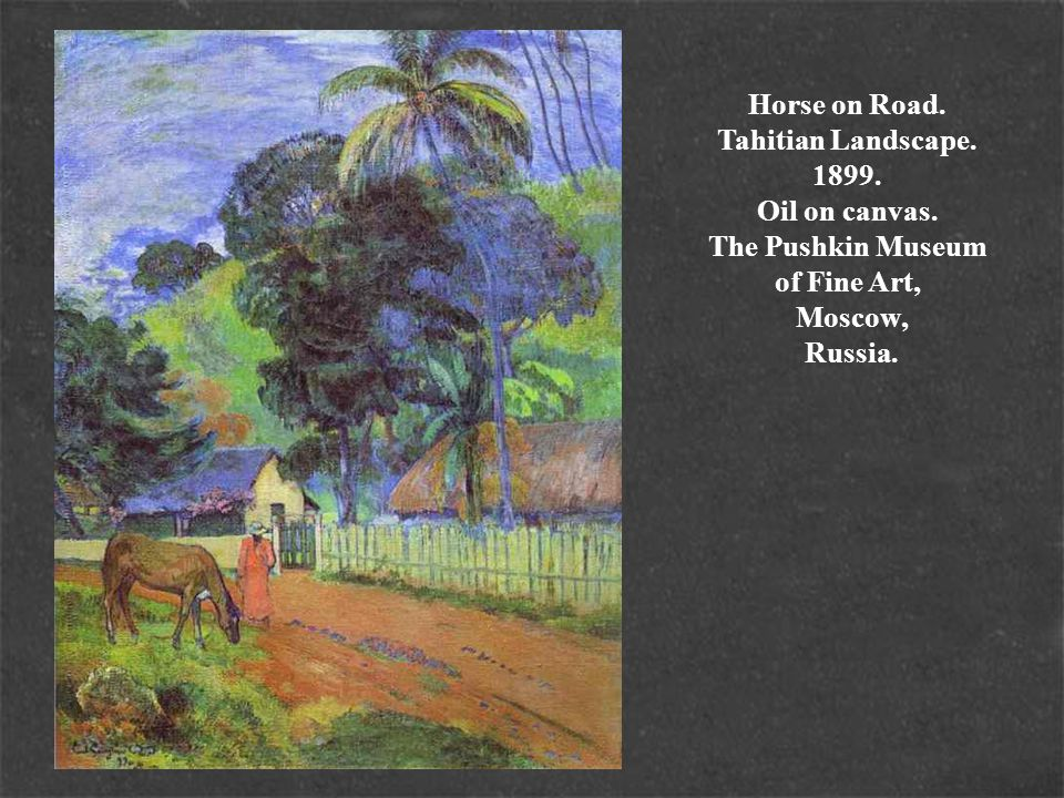 Horse on Road. Tahitian Landscape. 1899. Oil on canvas