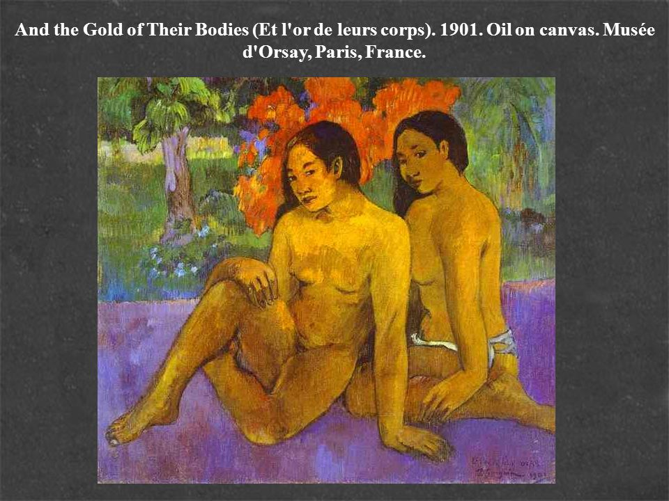 And the Gold of Their Bodies (Et l or de leurs corps). 1901