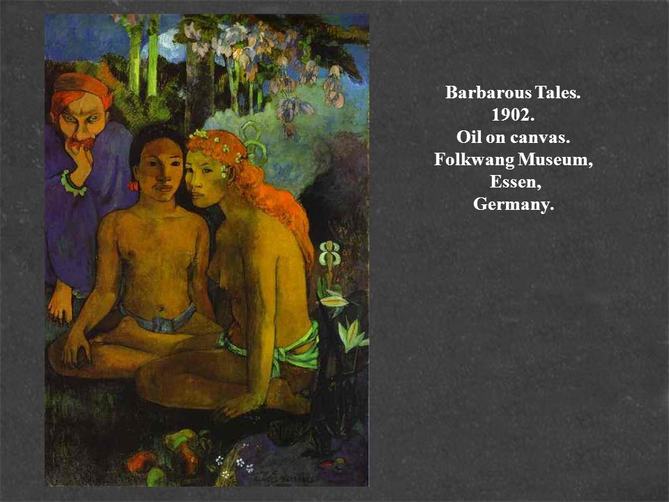 Barbarous Tales. 1902. Oil on canvas. Folkwang Museum, Essen, Germany.
