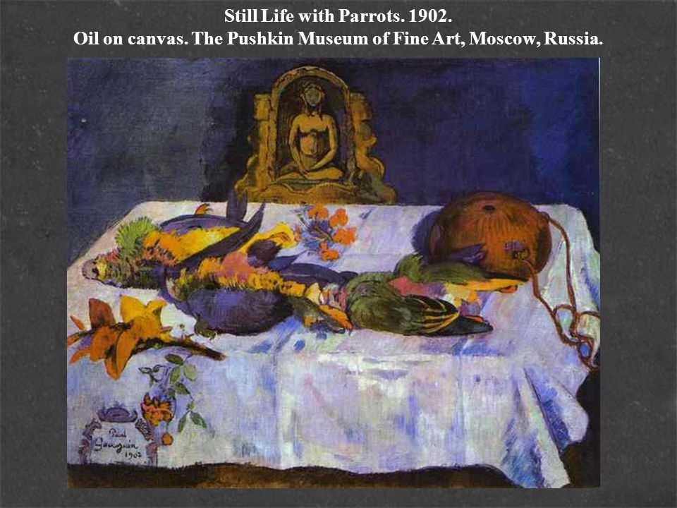 Still Life with Parrots. 1902. Oil on canvas