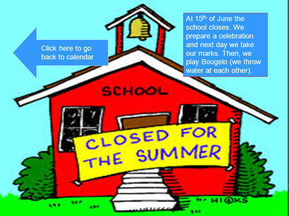 At 15th of June the school closes