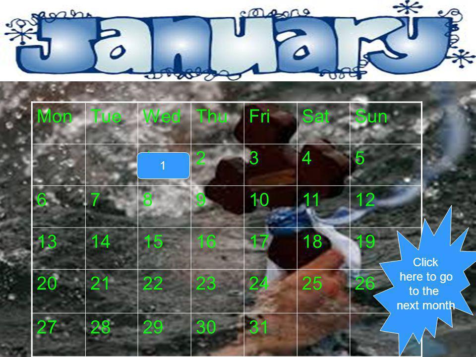 JANUARY Mon Tue Wed Thu Fri Sat Sun 1 2 3 4 5 6 7 8 9 10 11 12 13 14