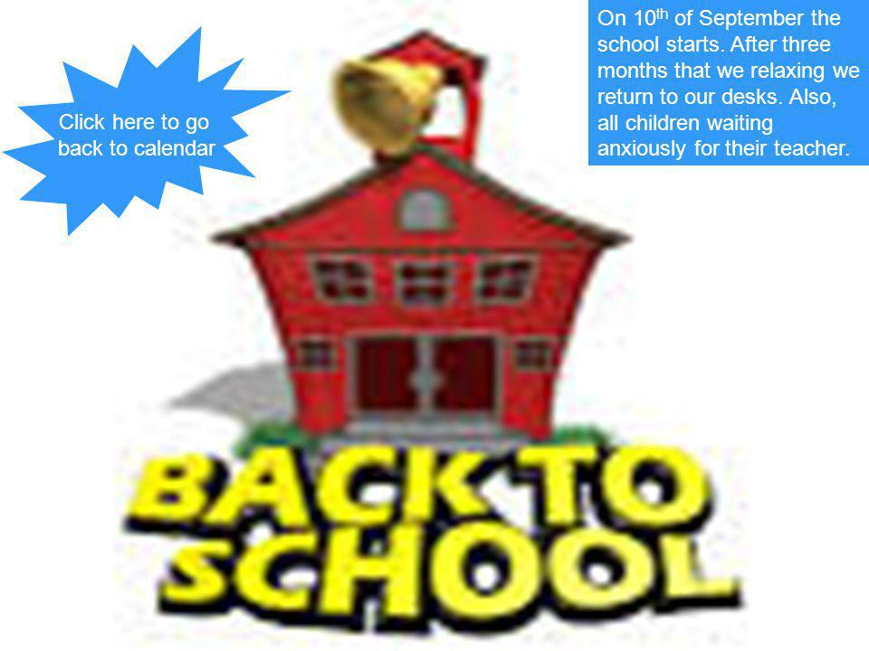 On 10th of September the school starts