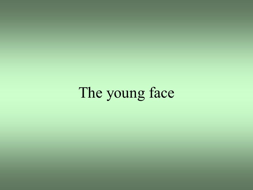 The young face