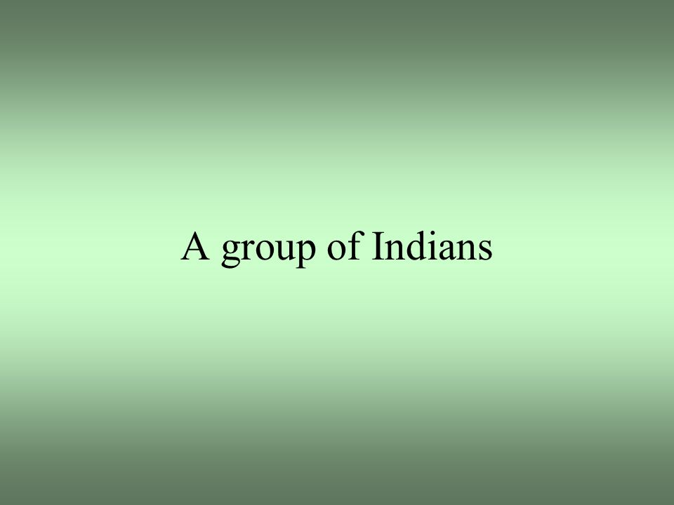 A group of Indians