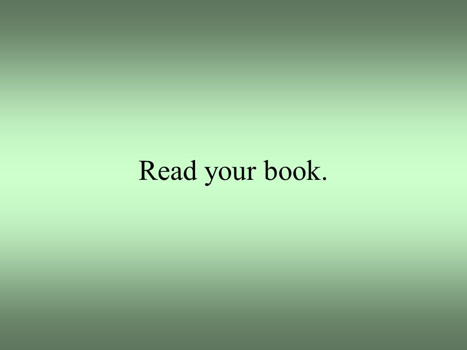 Read your book.