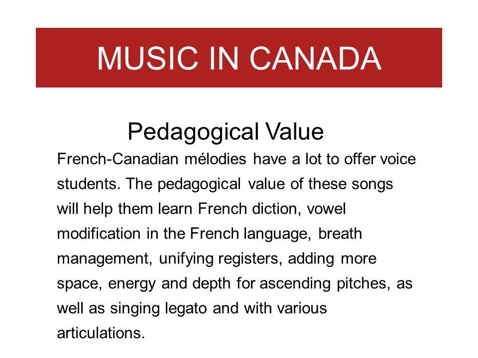 MUSIC IN CANADA Pedagogical Value