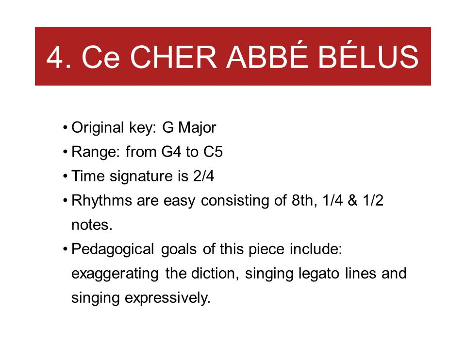 4. Ce CHER ABBÉ BÉLUS Original key: G Major Range: from G4 to C5