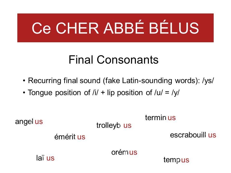 Ce CHER ABBÉ BÉLUS Final Consonants