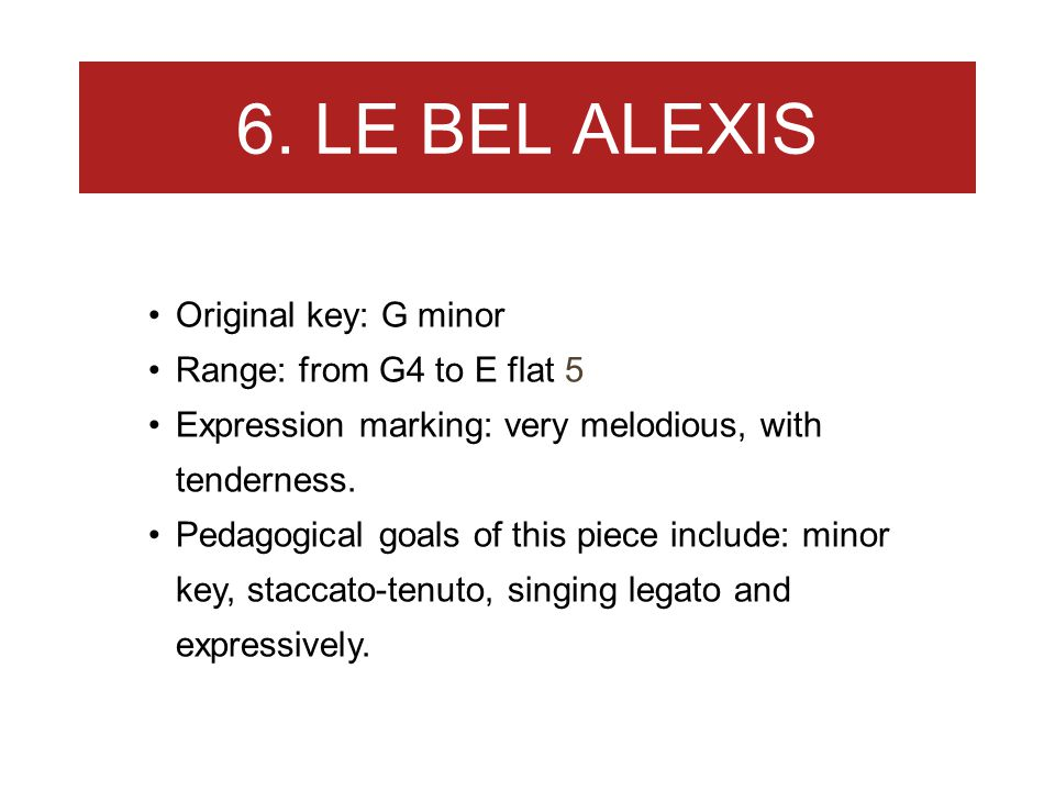 6. LE BEL ALEXIS Original key: G minor Range: from G4 to E flat 5