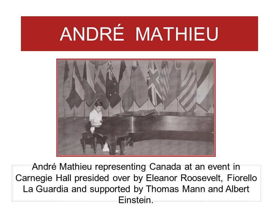 ANDRÉ MATHIEU Here's a photo of him as a young boy playing at another event in Carnegie Hall.