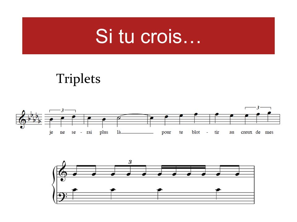 Si tu crois… Triplets. And for beginner students, this piece is useful for teaching about moving from triplets back to quarter notes.