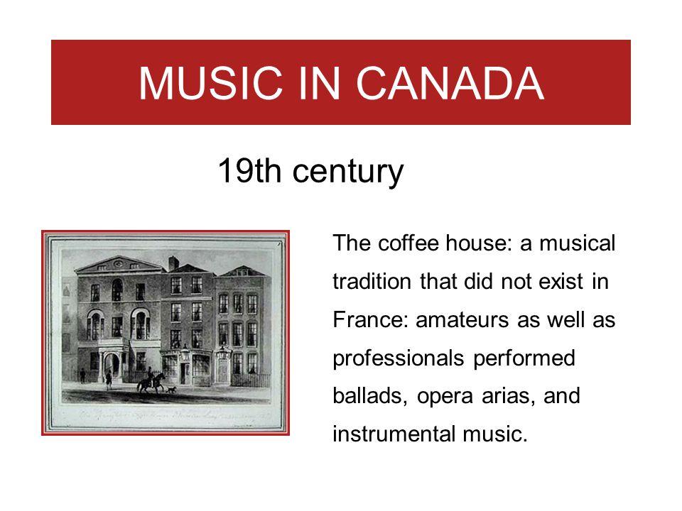 MUSIC IN CANADA 19th century