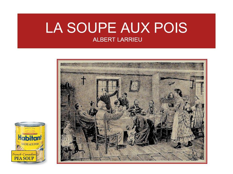 LA SOUPE AUX POIS ALBERT LARRIEU