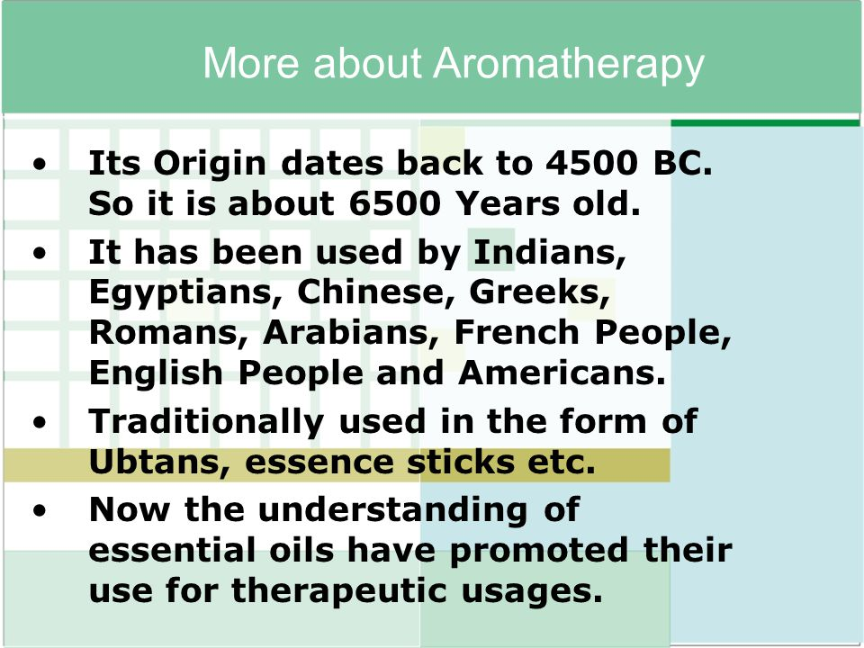 More about Aromatherapy