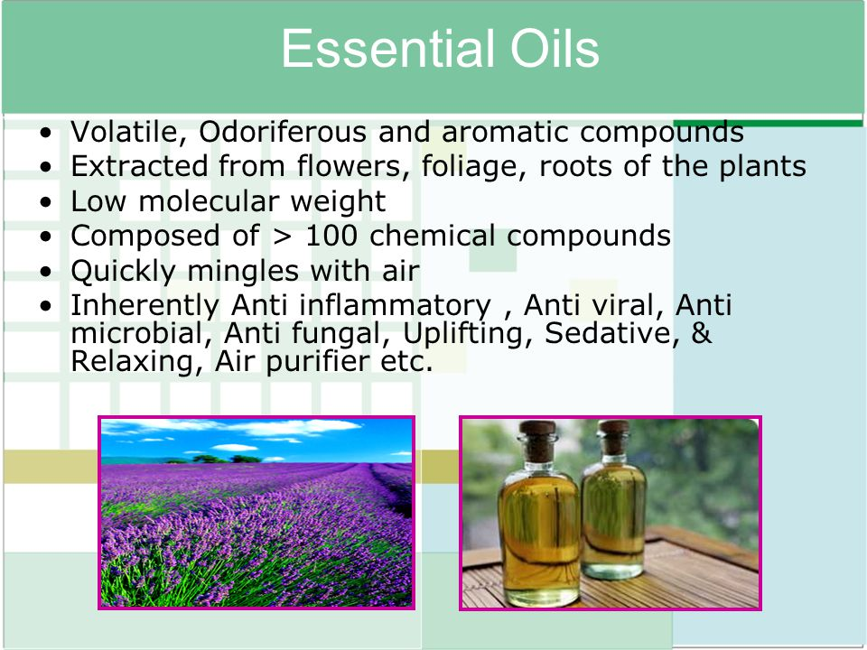 Essential Oils Volatile, Odoriferous and aromatic compounds