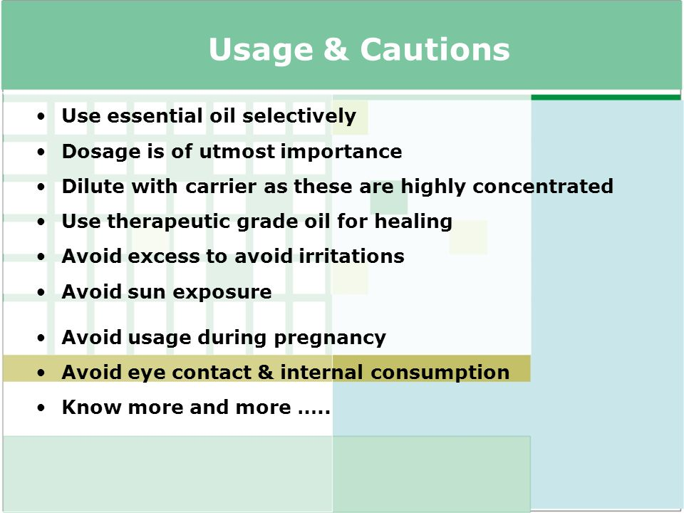 Usage & Cautions Use essential oil selectively