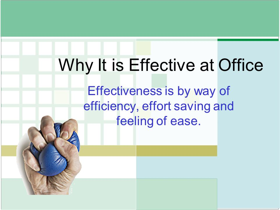 Why It is Effective at Office