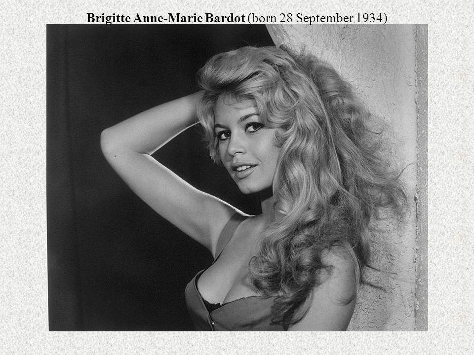 Brigitte Anne-Marie Bardot (born 28 September 1934)