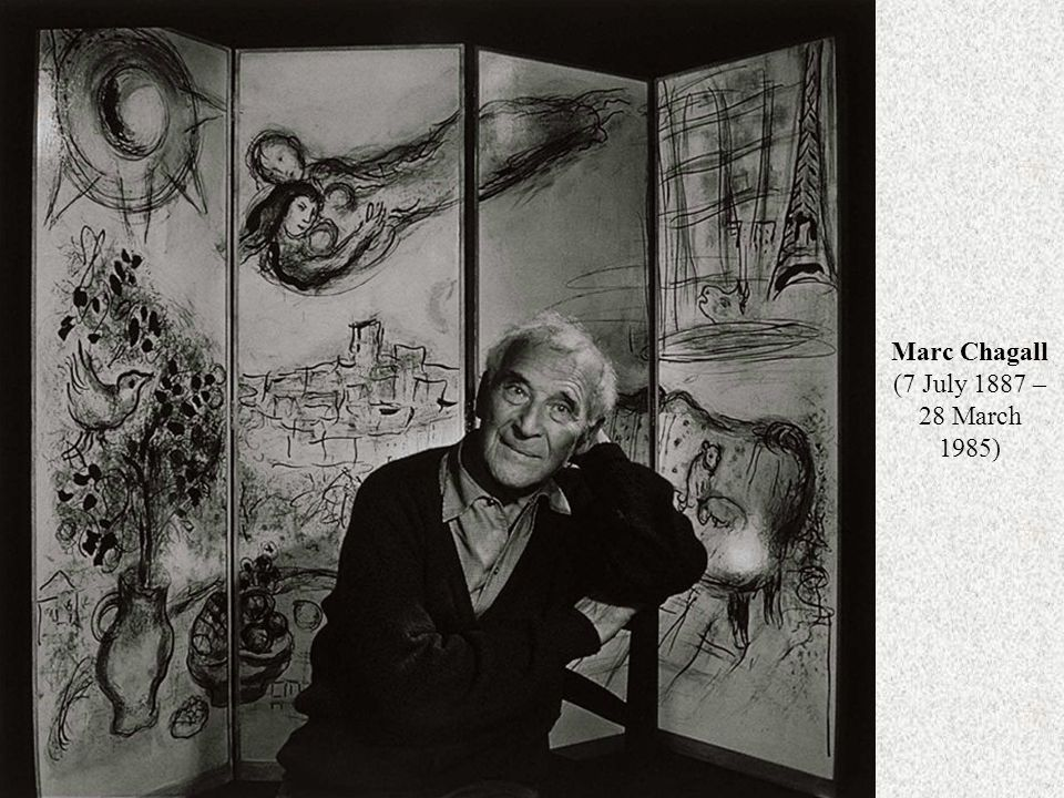Marc Chagall (7 July 1887 – 28 March 1985)