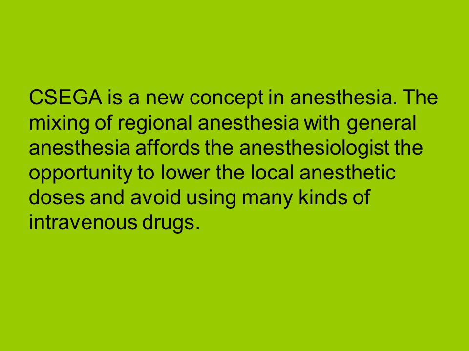 CSEGA is a new concept in anesthesia