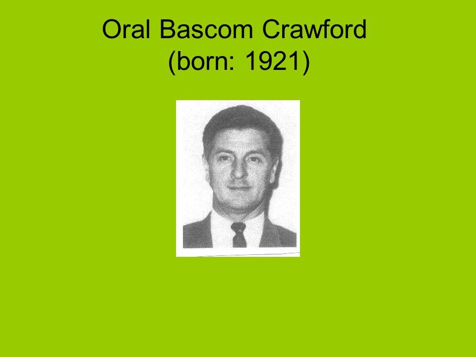 Oral Bascom Crawford (born: 1921)