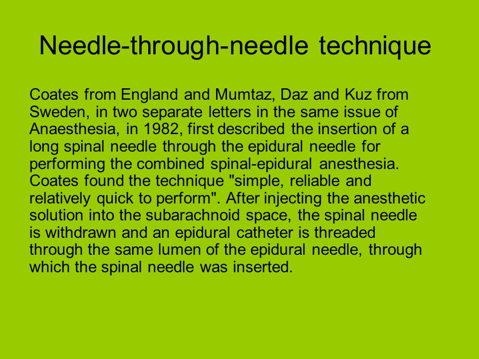 Needle-through-needle technique