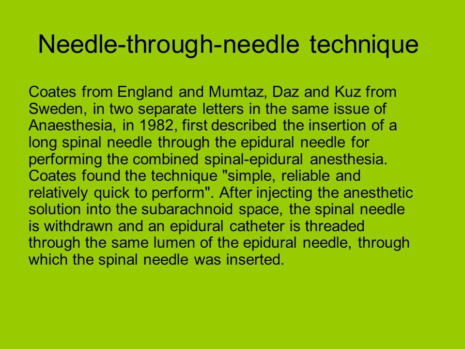 Needle-through-needle technique