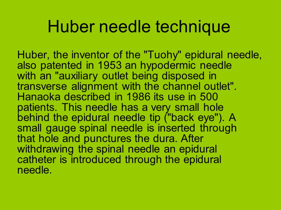 Huber needle technique