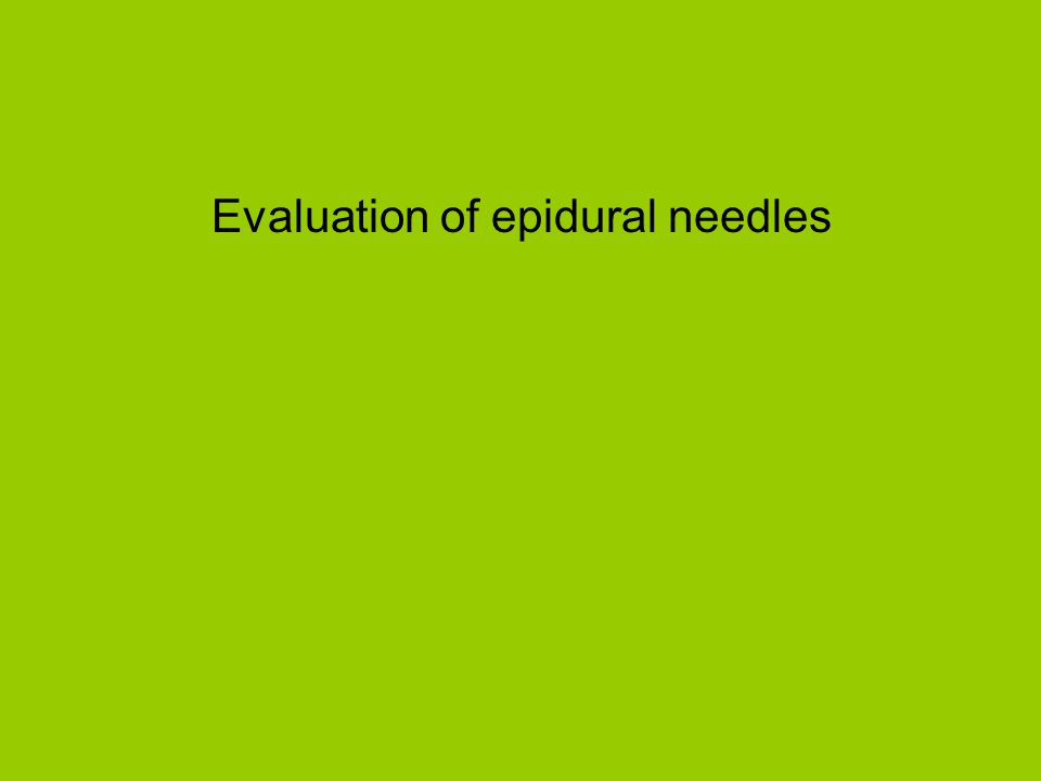 Evaluation of epidural needles