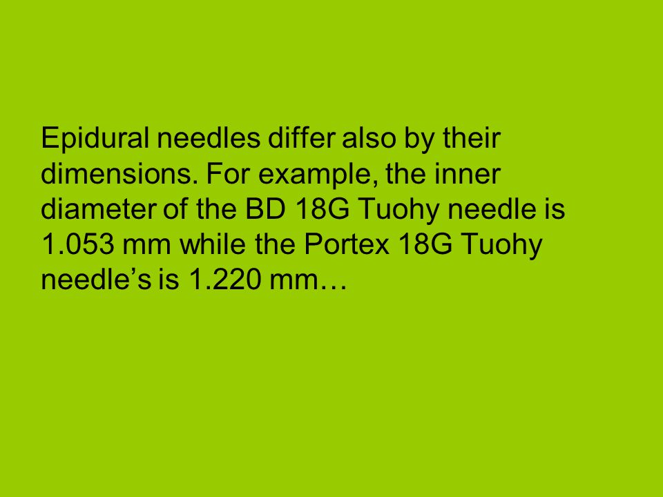 Epidural needles differ also by their dimensions