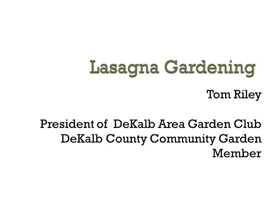 Lasagna Gardening Tom Riley President of DeKalb Area Garden Club