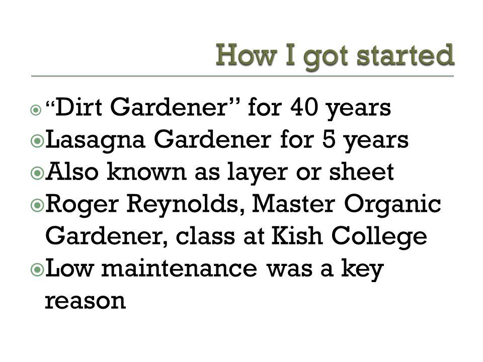 How I got started Lasagna Gardener for 5 years