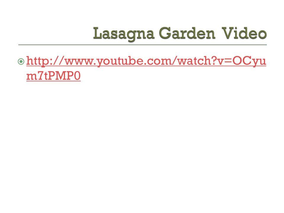 Lasagna Garden Video http://www.youtube.com/watch v=OCyum7tPMP0