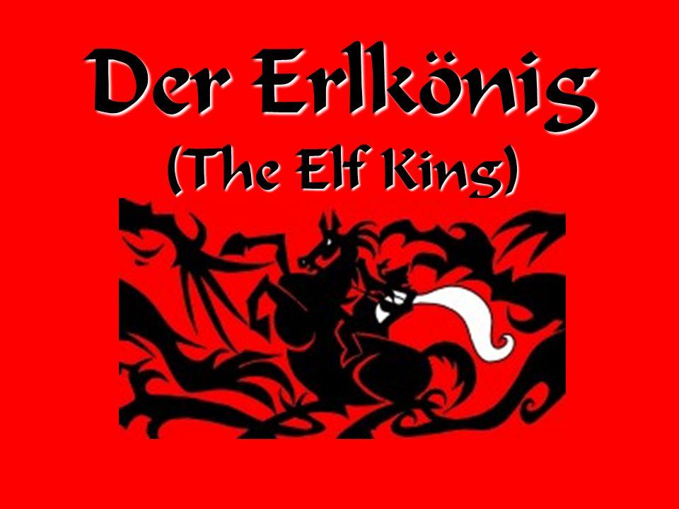 Der Erlkönig (The Elf King)