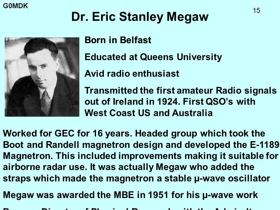 Dr. Eric Stanley Megaw Born in Belfast Born in Belfast